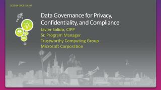 Data Governance for Privacy, Confidentiality, and Compliance