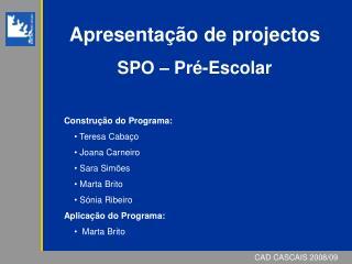 Apresenta  o de projectos  SPO   Pr -Escolar