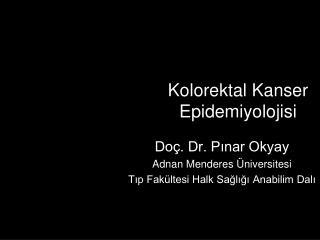 Kolorektal Kanser Epidemiyolojisi