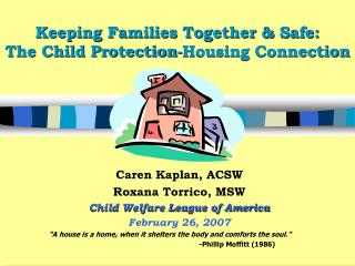Keeping Families Together  Safe: The Child Protection-Housing Connection