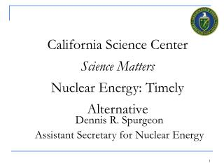 California Science Center Science Matters Nuclear Energy: Timely Alternative