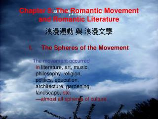 Chapter 8: The Romantic Movement      and Romantic Literature