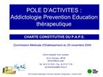 POLE D ACTIVITES : Addictologie Prevention Education th rapeutique