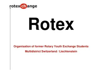 Rotex  Organisation of former Rotary Youth Exchange Students Multidistrict Switzerland