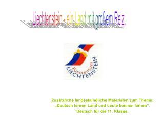 Zus tzliche landeskundliche Materialen zum Thema:  Deutsch lernen Land und Leute kennen lernen . Deutsch f r die 11. Kla