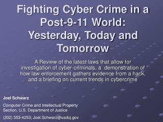 Fighting Cyber Crime in a Post-9-11 World: Yesterday, Today and Tomorrow