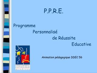 P.P.R.E.