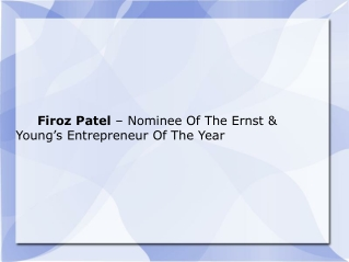 Firoz Patel – Nominee Of The Ernst