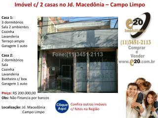 im�vel com 2 casas no jd. maced�nia - campo limpo venda