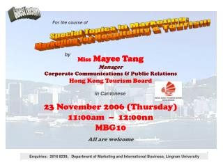 Enquiries:  2616 8239,   Department of Marketing and International Business, Lingnan University
