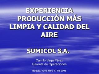 EXPERIENCIA PRODUCCI N M S LIMPIA Y CALIDAD DEL AIRE