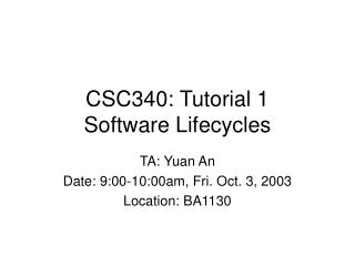 CSC340: Tutorial 1 Software Lifecycles