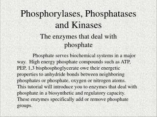 Phosphorylases, Phosphatases and Kinases