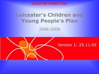 Leicester s Children and Young People s Plan