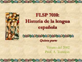 FLSP 7010: Historia de la lengua espa ola