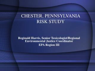 CHESTER, PENNSYLVANIA  RISK STUDY