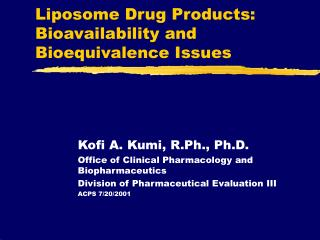 Liposome Drug Products: Bioavailability and Bioequivalence Issues