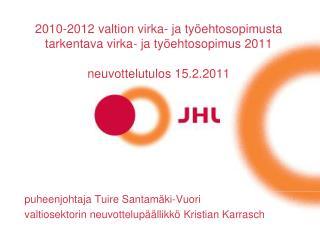 2010-2012 valtion virka- ja ty ehtosopimusta tarkentava virka- ja ty ehtosopimus 2011  neuvottelutulos 15.2.2011