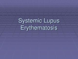 Systemic Lupus Erythematosis