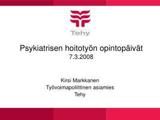 Psykiatrisen hoitoty n opintop iv t 7.3.2008