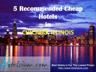 Chicago - 5 Recommended Cheap Hotels in Chicago