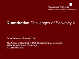 Quantitative Challenges of Solvency 2.