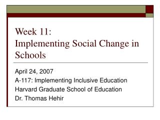 Week 11: Implementing Social Change in Schools