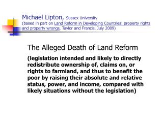 Michael Lipton, Sussex University based in part on Land Reform in Developing Countries: property rights and property wro