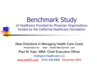 Benchmark Study of Healthcare Provided by Physician Organizations funded by the California Healthcare Foundation