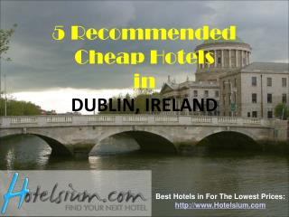 Dublin - 5 Recommended Cheap Hotels