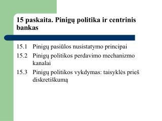 15 paskaita. Pinigu politika ir centrinis bankas