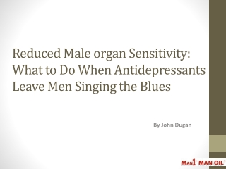 Reduced Male organ Sensitivity
