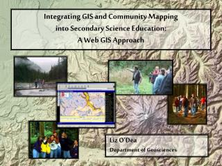 Integrating GIS and Community Mapping  into Secondary Science Education:   A Web GIS Approach