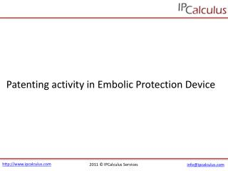 ipcalculus - embolic protection devices patenting activity
