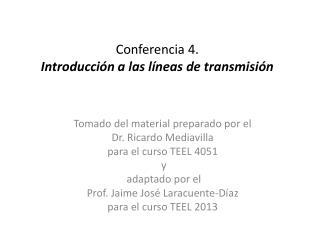 Conferencia 4.  Introducci n a las l neas de transmisi n