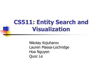 CS511: Entity Search and Visualization