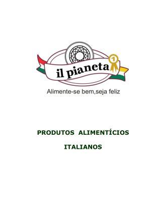 PRODUTOS  ALIMENT CIOS   ITALIANOS