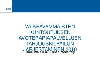 VAIKEAVAMMAISTEN KUNTOUTUKSEN AVOTERAPIAPALVELUJEN TARJOUSKILPAILUN J RJEST MINEN 2010