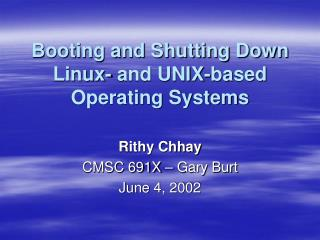 Booting and Shutting Down Linux- and UNIX-based Operating Systems