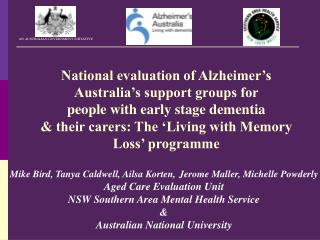 National evaluation of Alzheimer s Australia s support groups for  people with early stage dementia   their carers: The