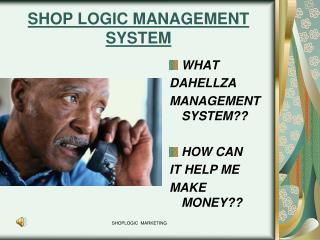 SHOP LOGIC MANAGEMENT SYSTEM