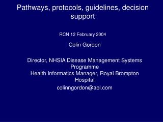 Pathways, protocols, guidelines, decision support  RCN 12 February 2004
