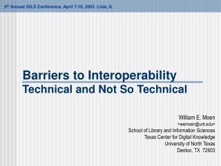 Barriers to Interoperability Technical and Not So Technical