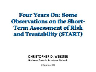 Four Years On: Some Observations on the Short-Term Assessment of Risk and Treatability START
