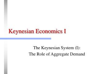 Keynesian Economics I