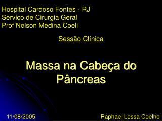 Hospital Cardoso Fontes - RJ Servi o de Cirurgia Geral Prof Nelson Medina Coeli