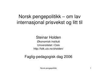 Norsk pengepolitikk   om lav internasjonal prisvekst og litt til