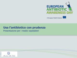 Usa l antibiotico con prudenza