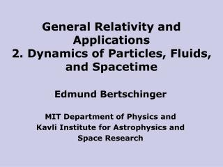 General Relativity and Applications 2. Dynamics of Particles, Fluids, and Spacetime