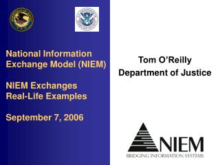 National Information Exchange Model NIEM  NIEM Exchanges Real-Life Examples   September 7, 2006